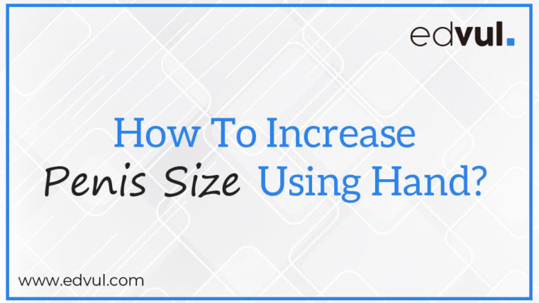 increase penis size with hand